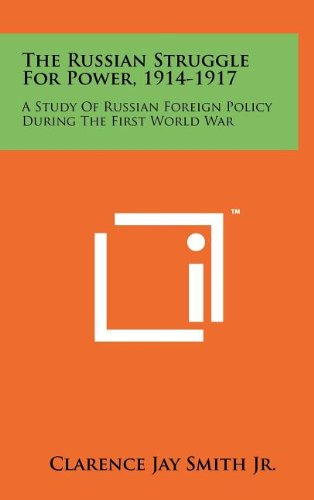 9781258073473: The Russian Struggle For Power, 1914-1917: A Study Of Russian Foreign Policy During The First World War