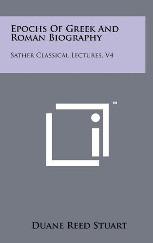 9781258074906: Epochs of Greek and Roman Biography: Sather Classical Lectures, V4