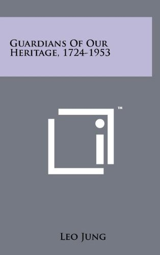 9781258079437: Guardians of Our Heritage, 1724-1953
