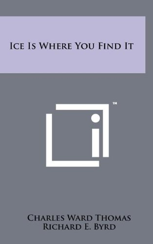 Ice Is Where You Find It: Charles Ward Thomas