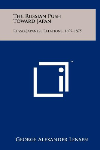 9781258080013: The Russian Push Toward Japan: Russo-Japanese Relations, 1697-1875