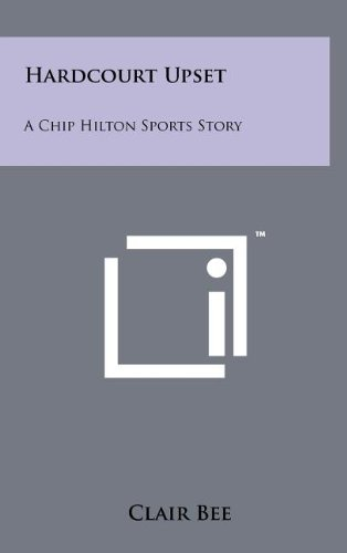 Hardcourt Upset: A Chip Hilton Sports Story: Clair Bee
