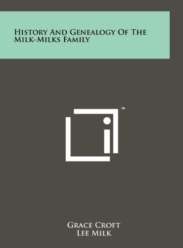 History and Genealogy of the Milk-Milks Family: Croft, Grace