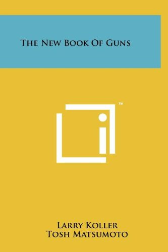 The New Book of Guns (1258080842) by Larry Koller