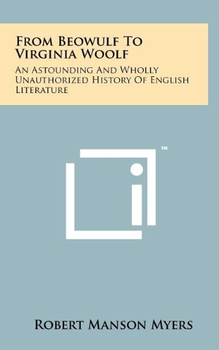 9781258081362: From Beowulf To Virginia Woolf: An Astounding And Wholly Unauthorized History Of English Literature