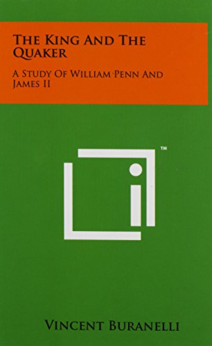 The King And The Quaker: A Study Of William Penn And James II (1258084643) by Buranelli, Vincent