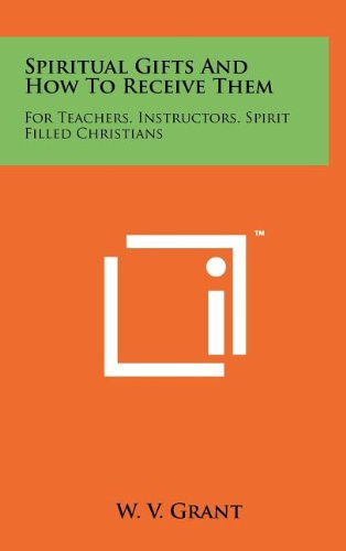 9781258096472: Spiritual Gifts And How To Receive Them: For Teachers, Instructors, Spirit Filled Christians