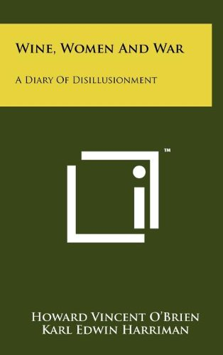 9781258096830: Wine, Women And War: A Diary Of Disillusionment
