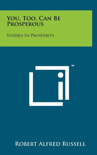 9781258096847: You, Too, Can Be Prosperous: Studies in Prosperity