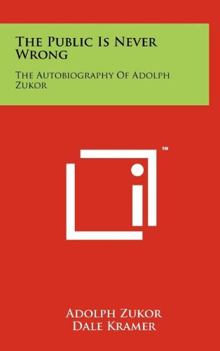 9781258099503: Public Is Never Wrong: The Autobiography Of Adolph Zukor