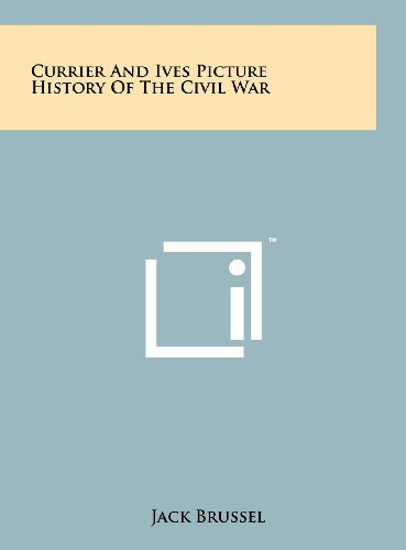 9781258102746: Currier And Ives Picture History Of The Civil War