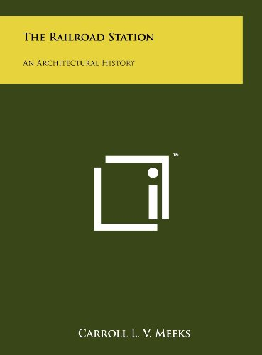 9781258103163: The Railroad Station: An Architectural History