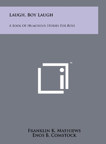 9781258103569: Laugh, Boy Laugh: A Book of Humorous Stories for Boys