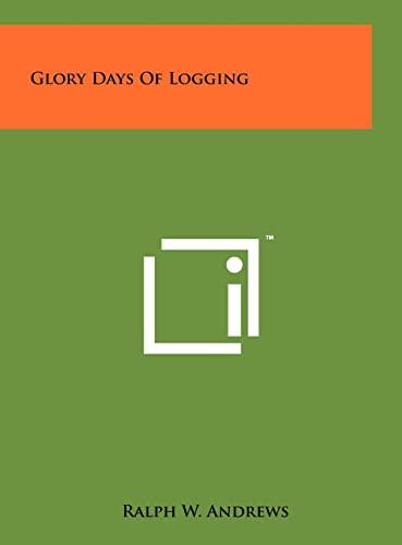 9781258103927: Glory Days Of Logging