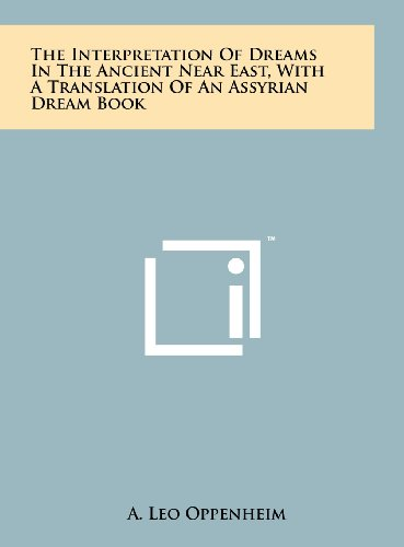 9781258104191: The Interpretation Of Dreams In The Ancient Near East, With A Translation Of An Assyrian Dream Book