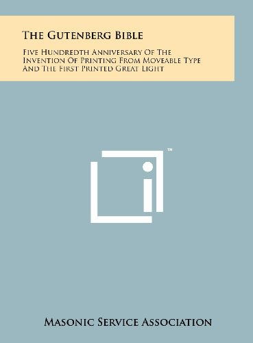 9781258105655: The Gutenberg Bible: Five Hundredth Anniversary Of The Invention Of Printing From Moveable Type And The First Printed Great Light