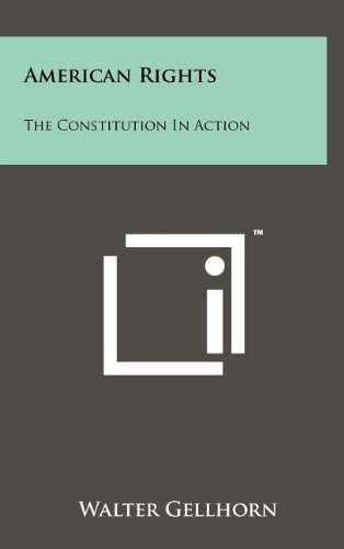 American Rights: The Constitution in Action (Hardback): Walter Gellhorn