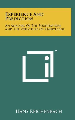 9781258106911: Experience And Prediction: An Analysis Of The Foundations And The Structure Of Knowledge