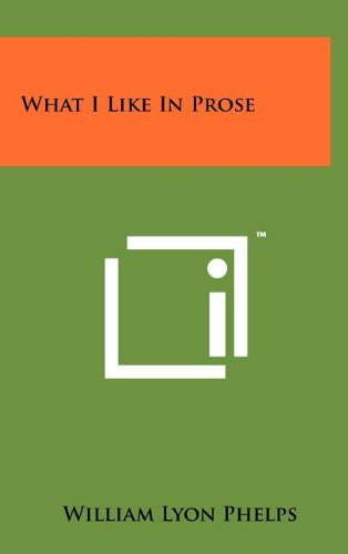 9781258107338: What I Like in Prose