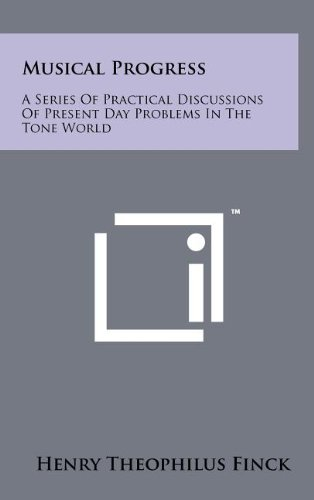 9781258108267: Musical Progress: A Series of Practical Discussions of Present Day Problems in the Tone World