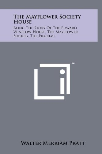 9781258108434: The Mayflower Society House: Being the Story of the Edward Winslow House, the Mayflower Society, the Pilgrims
