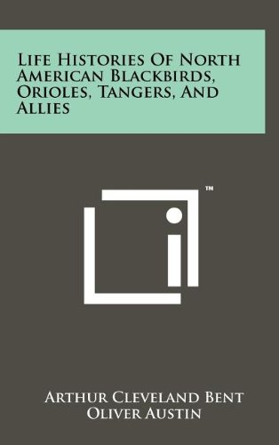 9781258109110: Life Histories of North American Blackbirds, Orioles, Tangers, and Allies