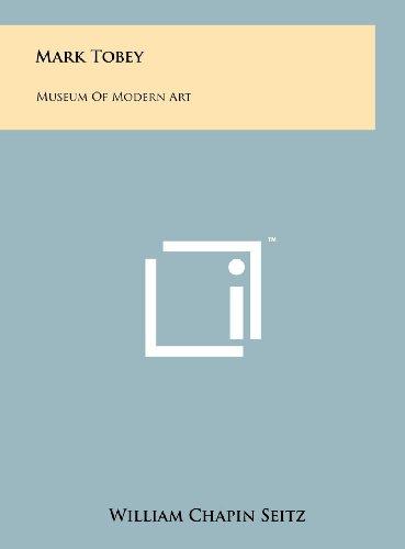 9781258109998: Mark Tobey: Museum Of Modern Art