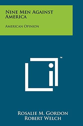 9781258110772: Nine Men Against America: American Opinion