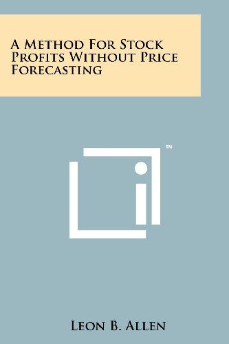 9781258111175: A Method For Stock Profits Without Price Forecasting