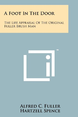 9781258111342: A Foot In The Door: The Life Appraisal Of The Original Fuller Brush Man
