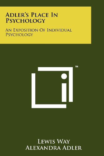 9781258111434: Adler's Place In Psychology: An Exposition Of Individual Psychology