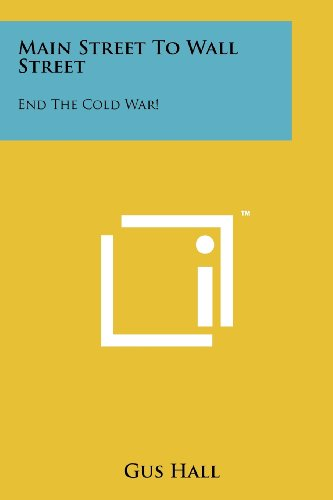 9781258112271: Main Street to Wall Street: End the Cold War!