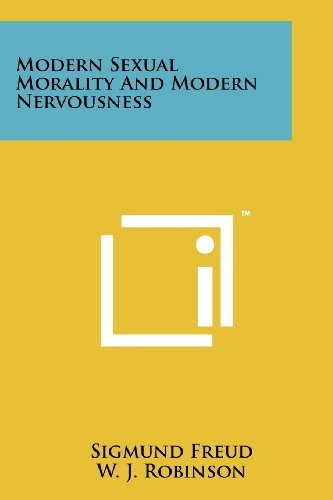 Modern Sexual Morality and Modern Nervousness (9781258112301) by Sigmund Freud