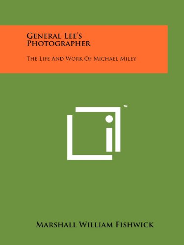 9781258113162: General Lee's Photographer: The Life And Work Of Michael Miley