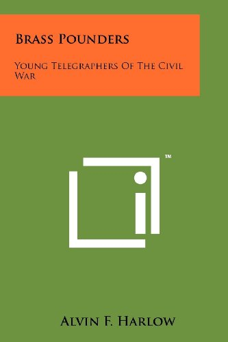 9781258113810: Brass Pounders: Young Telegraphers Of The Civil War