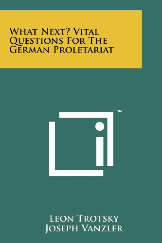 What Next? Vital Questions for the German Proletariat (9781258114053) by Trotsky, Leon