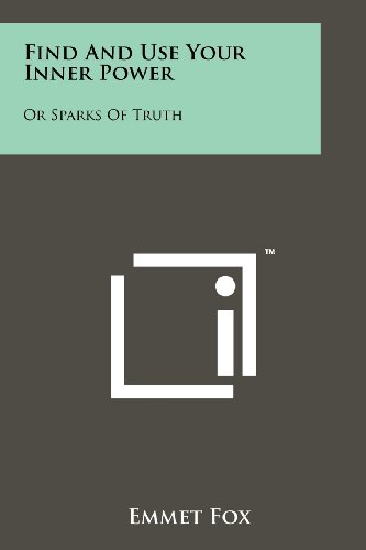 9781258114442: Find And Use Your Inner Power: Or Sparks Of Truth