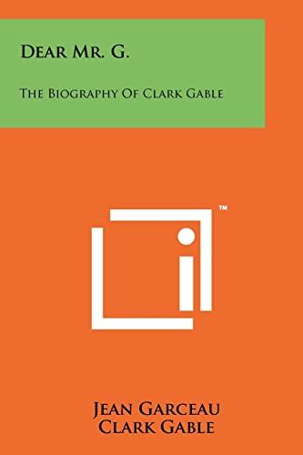 9781258114800: Dear Mr. G.: The Biography Of Clark Gable