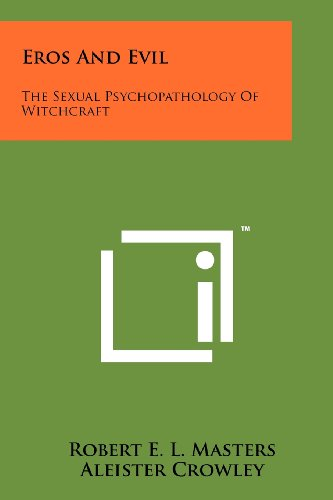 9781258114930: Eros And Evil: The Sexual Psychopathology Of Witchcraft