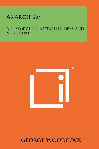 9781258115272: Anarchism: A History of Libertarian Ideas and Movements