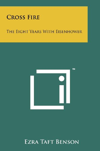 9781258115340: Cross Fire: The Eight Years With Eisenhower