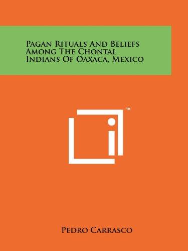 pagan rituals beliefs among chontal indians oaxaca mexico - Used