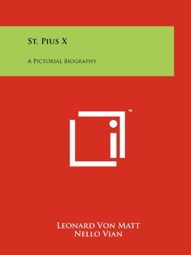 9781258116798: St. Pius X: A Pictorial Biography