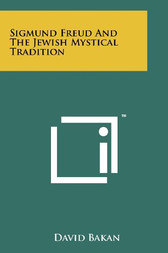 Sigmund Freud And The Jewish Mystical Tradition: Bakan, David