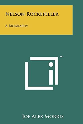 9781258117443: Nelson Rockefeller: A Biography