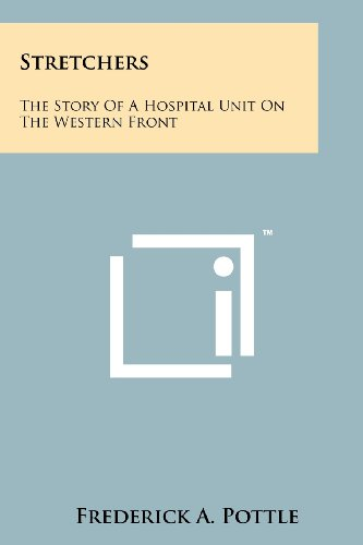 9781258117474: Stretchers: The Story Of A Hospital Unit On The Western Front