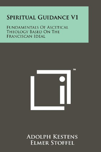9781258117665: Spiritual Guidance V1: Fundamentals Of Ascetical Theology Based On The Franciscan Ideal