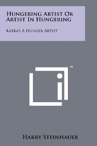 9781258117795: Hungering Artist Or Artist In Hungering: Kafka's A Hunger Artist