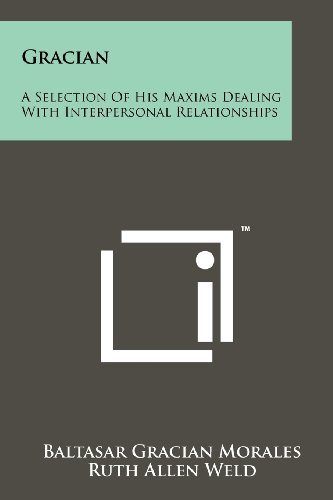 9781258117832: Gracian: A Selection Of His Maxims Dealing With Interpersonal Relationships