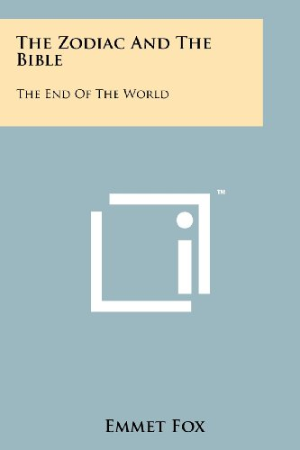 The Zodiac And The Bible: The End Of The World (1258118009) by Emmet Fox